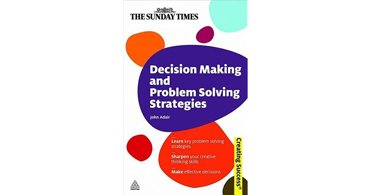 Decision Making and Problem Solving Strategies: Learn Key