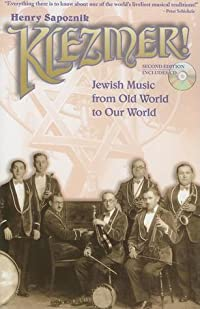 Klezmer!: Jewish Music from Old World to Our World