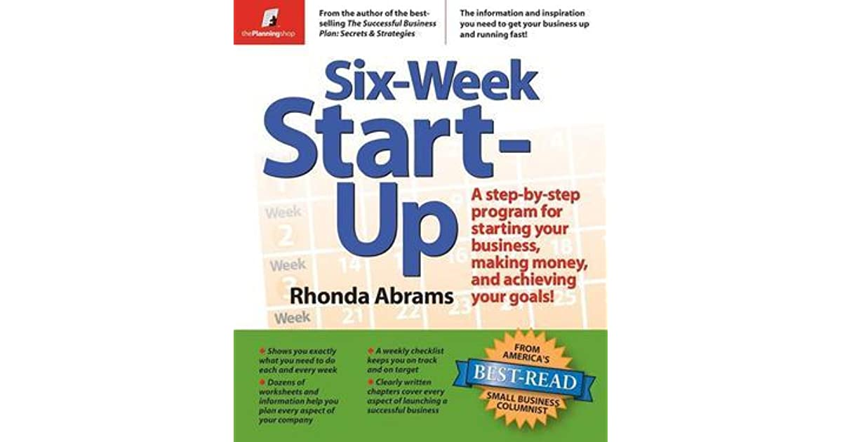 Six Week Start Up A Step By Step Program For Starting Your Business
