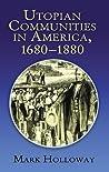 Heavens on Earth: Utopian Communities in America, 1680-1880