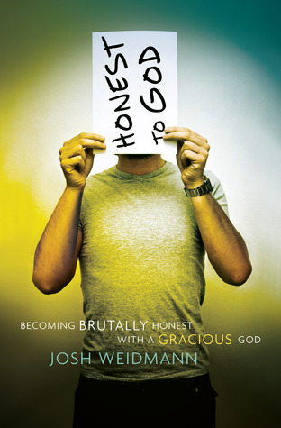 Honest to God: Becoming Brutally Honest with a Gracious God