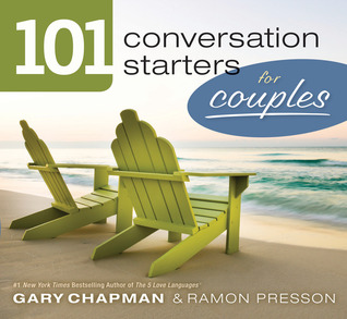 101 Conversation Starters for Couples by Gary Chapman