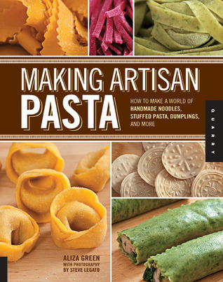 Making-Artisan-Pasta-How-to-Make-a-World-of-Handmade-Noodles-Stuffed-Pasta-Dumplings-and-More