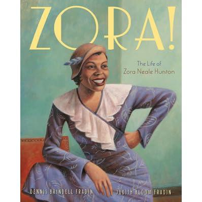 Zora The Life Of Zora Neale Hurston By Dennis Brindell Fradin