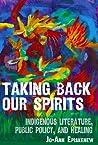 Taking Back Our Spirits by Jo-Ann Episkenew