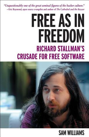 Free as in Freedom: Richard Stallman's Crusade for Free Software
