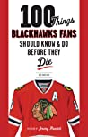 100 Things Blackhawks Fans Should Know  Do Before They Die