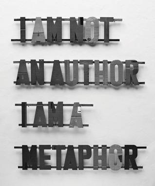 I Am Not an Author, I Am a Metaphor