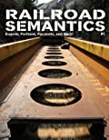 Railroad Semantics: Eugene, Portland, Pocatello, and Back!