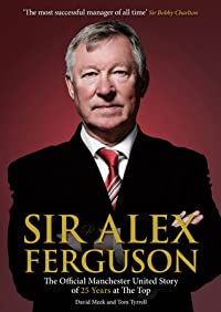 Sir Alex Ferguson: The Official Manchester United Celebration of his Career at Old Trafford
