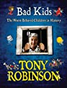Bad Kids: [The Worst Behaved Children In History]