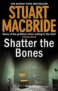 Shatter The Bones (Logan McRae, #7)