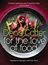 For The Love of Food: Vegetarian Recipes from the Heart