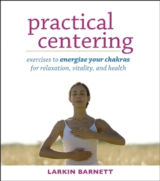 Practical-Centering-Exercises-to-Energize-Your-Chakras-for-Relaxation-Vitality-and-Health