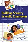 Building Sensory Friendly Classrooms to Support Children with Challenging Behaviors: Implementing Data Driven Strategies!