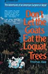 Don't Let the Goats Eat the Loquat Trees by Thomas Hale