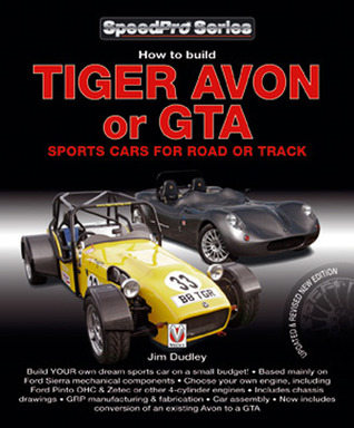 How to Build Tiger Avon or GTA Sports Cars for Road or Track: Updated and Revised New Edition