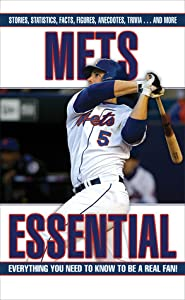 Mets Essential: Everything You Need to Know to Be a Real Fan