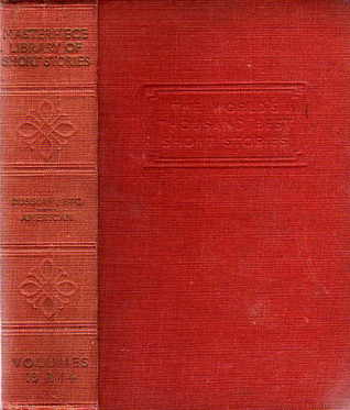 The Masterpiece Library of Short Stories: The Thousand Best Complete Tales of all Times and all Countries: Volume XIII: Russian, Etc. & Volume XIV: American