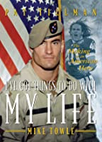 I've Got Things to Do with My Life: The Making of an American Hero: The Making of an American Hero