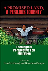 A Promised Land, A Perilous Journey: Theological Perspectives on Migration