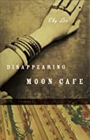 disappearing moon cafe Disappearing moon cafe by sky lee (newest press, 2017) since it won the  vancouver book award in 1990, disappearing moon cafe has.
