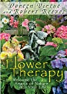 Flower Therapy: Welcome the Angels of Nature into Your Life