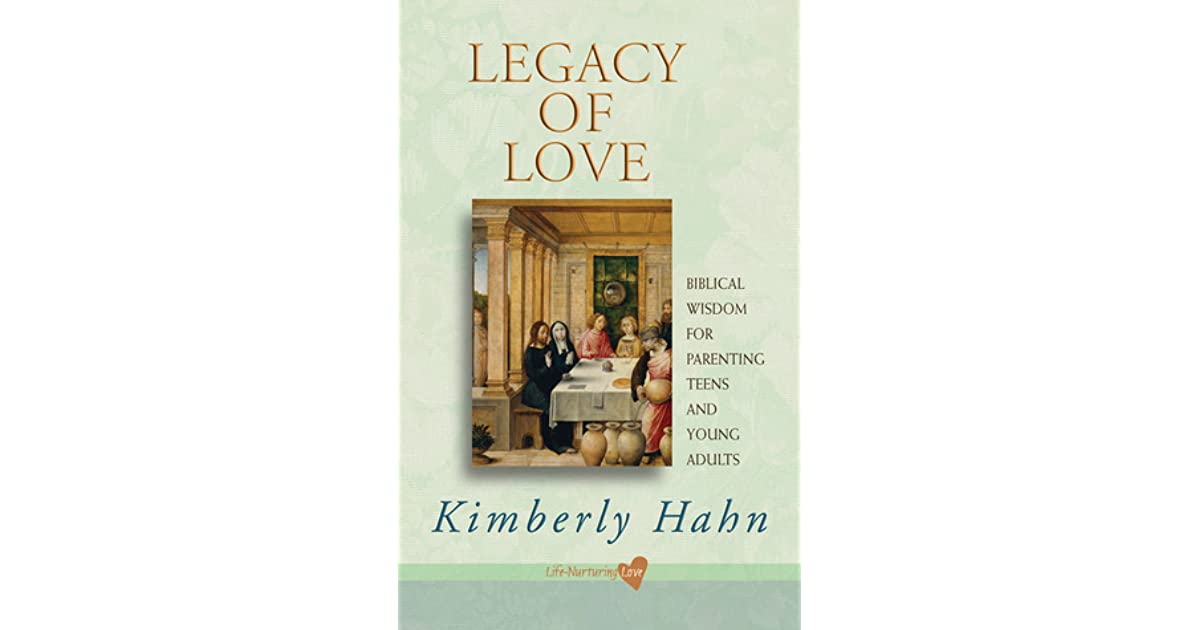 Legacy of Love: Biblical Wisdom for Parenting Teens and