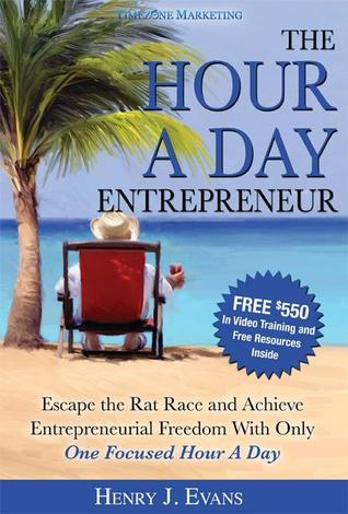 The-Hour-A-Day-Entrepreneur-Escape-the-Rat-Race-and-Achieve-Entrepreneurial-Freedom-With-Only-One-Focused-Hour-A-Day
