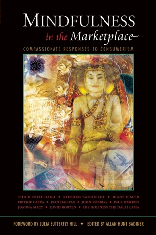 Mindfulness in the Marketplace: Compassionate Responses to Consumerism