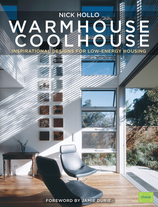 Warm House Cool House by Nick Hollo