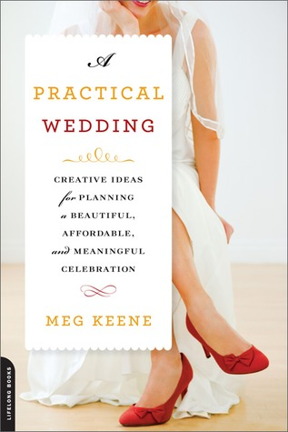 A Practical Wedding: Creative Ideas for Planning a Beautiful