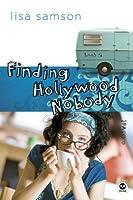 Finding Hollywood Nobody (Hollywood Nobody, #2)