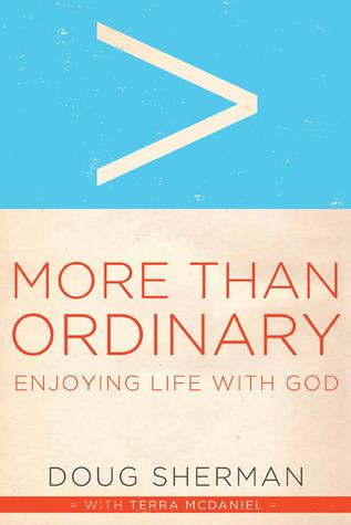 More Than Ordinary: Enjoying Life with God