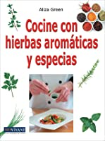 Cocine con hierbas aromáticas y especias