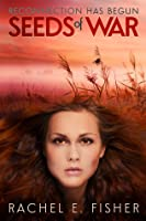 Seeds of War (Eden's Root Trilogy, #2)