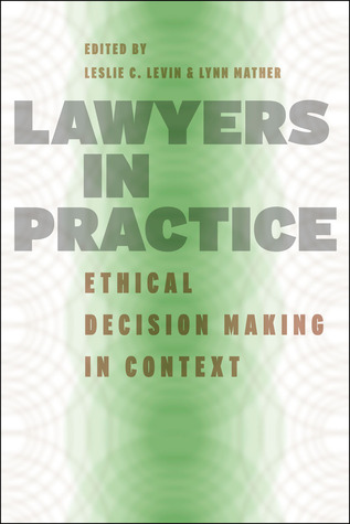 Lawyers in Practice: Ethical Decision Making in Context
