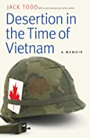 Desertion in the Time of Vietnam: A Memoir