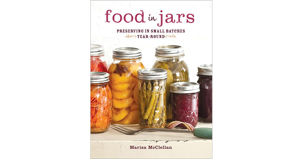 Food in jars preserving in small batches year round by marisa food in jars preserving in small batches year round by marisa mcclellan forumfinder