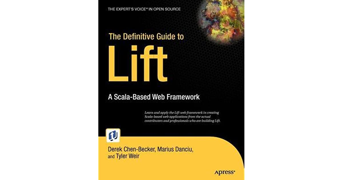 The Definitive Guide to Lift: A Scala-Based Web Framework by