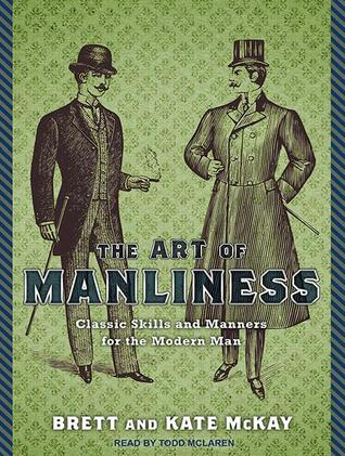 Prime The Art Of Manliness Classic Skills And Manners For The Download Free Architecture Designs Scobabritishbridgeorg