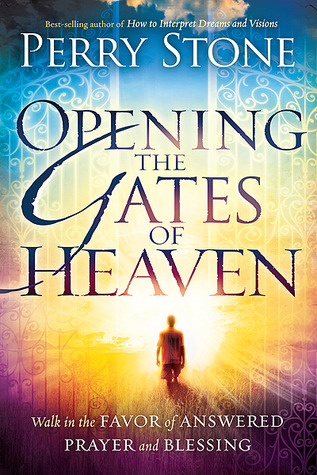 Opening the Gates of Heaven: Walk in the Favor of Answered