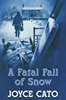 A Fatal Fall of Snow (Jenny Starling, #2)