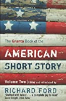 The Granta Book of the American Short Story, Volume Two