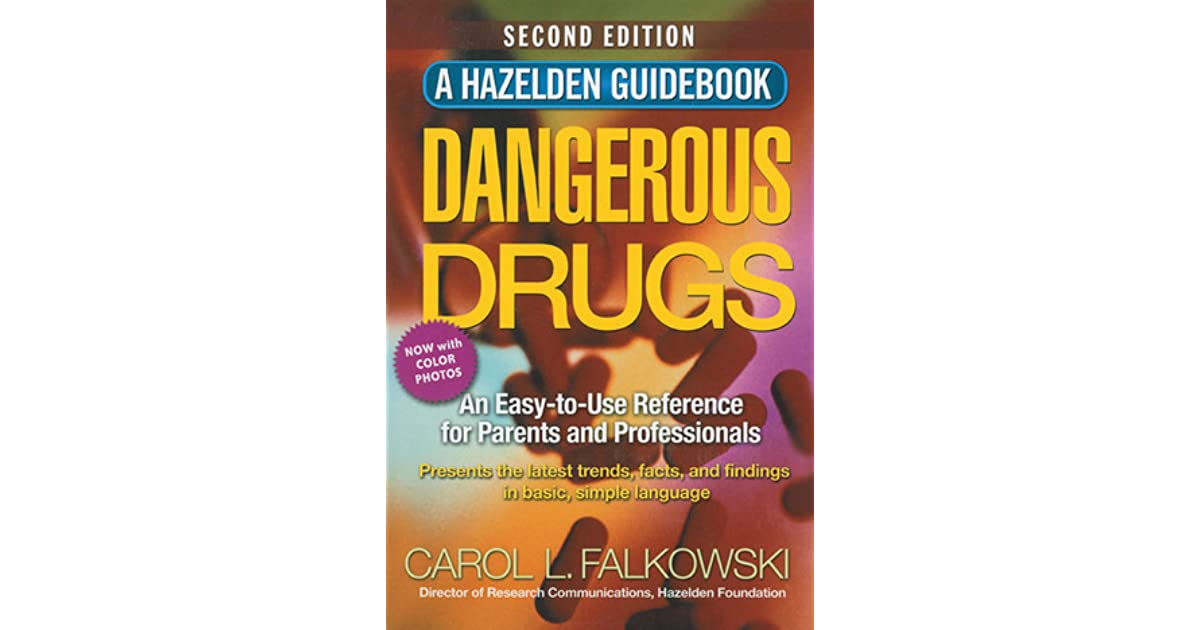 Dangerous Drugs: An Easy-to-Use Reference for Parents and ...