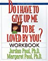 Do I Have to Give Up Me to Be Loved by You?, Workbook