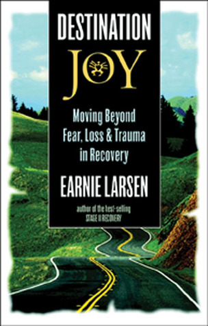 Destination-Joy-Moving-Beyond-Fear-Loss-and-Trauma-in-Recovery