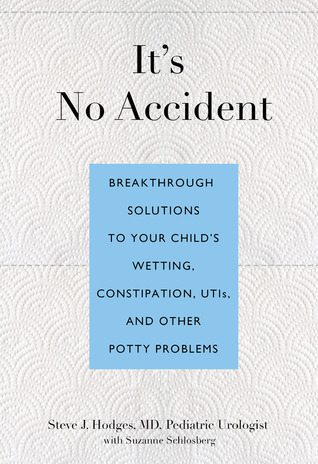 It-s-No-Accident-Breakthrough-Solutions-To-Your-Child-s-Wetting-Constipation-Utis-And-Other-Potty-Problems