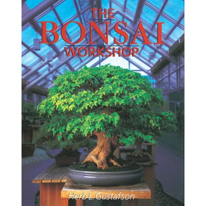 The Bonsai Workshop By Herb Gustafson