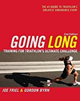 Going Long: Training for Triathlon's Ultimate Challenge